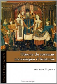 Histoire du royaume mérovingien d'Austrasie