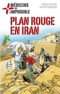 Médecins de l'impossible 4 - Plan Rouge en Iran