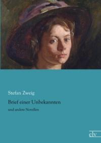 Brief einer Unbekannten: und andere Novellen