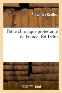 Petite Chro Protestante de France  ed 1846