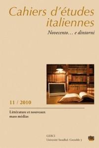 Cahiers d'études italiennes, N° 11/2010 : Littérature et nouveaux mass médias