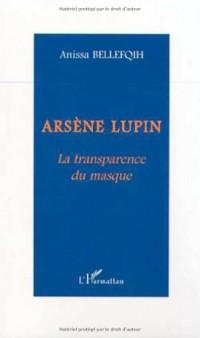 Arsene Lupin (Bellefqih) Latransparence du Masque