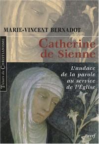 Catherine de Sienne : L'audace de la parole au service de l'Eglise