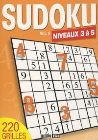Sudoku : Volume 8, Niveaux 3 à 5