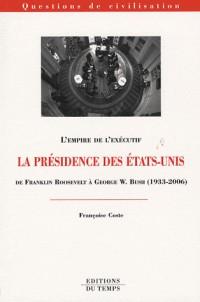 La présidence des Etats-Unis de Franklin Roosevelt à George W. Bush (1933-2006)