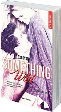 Reckless & Real something wild Prequel