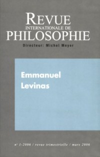 Revue Internationale de Philosophie 2006 N 235emmanuel Levinas