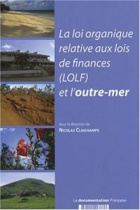La loi organique relative aux lois de finances (LOLF) et l'outre-mer
