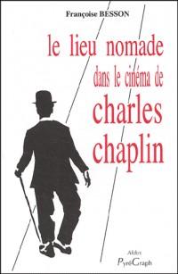 Le lieu nomade dans le cinéma de Charles Chaplin
