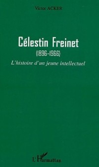 Célestin Freinet (1896-1966) : L'histoire d'un jeune intellectuel