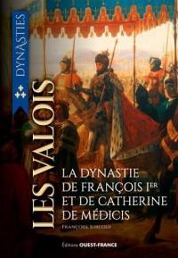 Les Valois : De la guerre de Cent Ans à la Saint Barthélémy