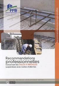 Recommandations professionnelles concernant les Dalles à Prédalles suspendues avec boîtes d'attentes