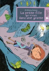 La petite fille qui vivait dans une grotte