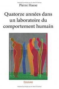 Quatorze années dans un laboratoire du comportement humain