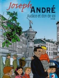 Joseph André : Audace et don de soi