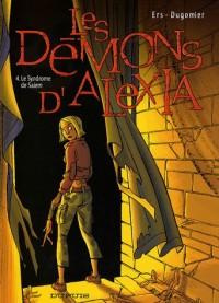 Les Démons d'Alexia, Tome 4 : Le Syndrome de Salem