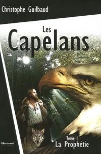 Les Capelans, Tome 1 : La Prophétie