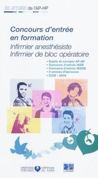 Concours d'entrée en formation Infirmier anesthésiste Infirmier de bloc opératoire : Sujets et corrigés 2005-2008