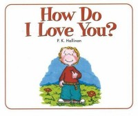 [ HOW DO I LOVE YOU? BY HALLINAN, P. K.](AUTHOR)BOARD BOOK