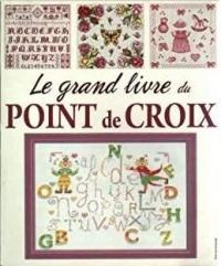 Grand Livre du Point de Croix (le)