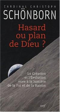 Hasard ou plan de Dieu ? : La Création et l'Evolution vues à la lumière de la Foi et de la Raison