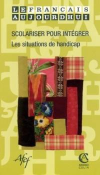 Le français aujourd'hui, N° 152 1/2006 : Scolariser pour intégrer : Les situations de handicaps