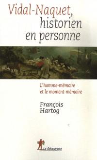 Vidal-Naquet un Historien en Personne