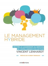 Le Management Hybride - Mettre le leadership au service de l'intelligence collective