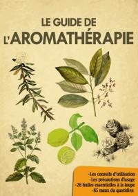 Guide de l'Aromatherapie (le)