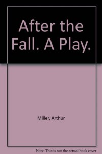 After the fall,: A play