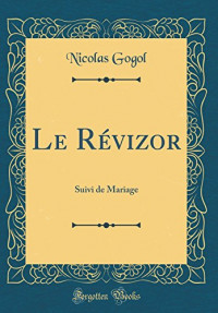 Le Revizor: Suivi de Mariage (Classic Reprint)