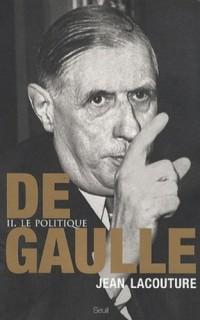 De Gaulle. Le politique, tome 2 (2)