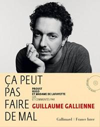 Ça peut pas faire de mal: Le roman:Proust, Hugo et Madame de Lafayette lus et commentés par Guillaume Gallienne