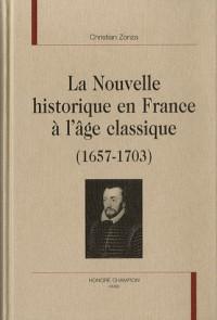 La nouvelle historique en France à l'âge classique 1657-1703