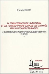 La transformation de l'implication et des représentations sociales des employés après un stage de formation : Le cas des employés à l'entreprise publique d'électricité de Grèce