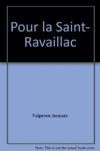 Pour la Saint- Ravaillac