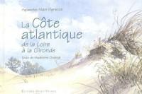 La Côte atlantique de la Loire à la Gironde