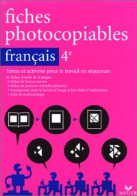 Fiches photocopiables, français 4e : Textes et activités pour le travail en séquences