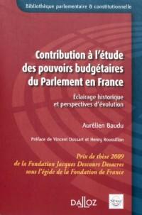 Contribution à l'étude des pouvoirs budgétaires du Parlement en France : Eclairage historique et perspectives d'évolution
