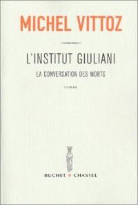 L'Institut Giulani : La Conversation des morts