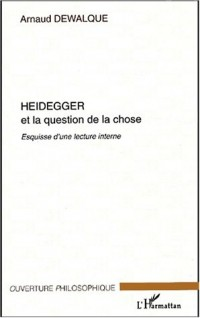 Heidegger et la question de la chose. : Esquisse d'une lecture interne