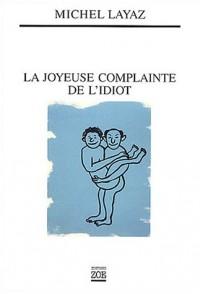 La joyeuse complainte de l'idiot