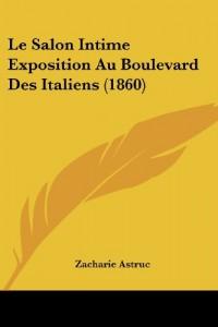 Le Salon Intime Exposition Au Boulevard Des Italiens (1860)