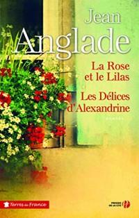La Rose et le Lilas suivi des Délices d'Alexandrine - Collector
