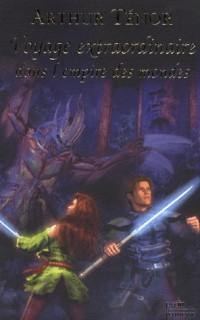 Voyage extraordinaire dans l'Empire des Mondes