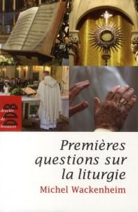 Premieres Questions Sur la Liturgie