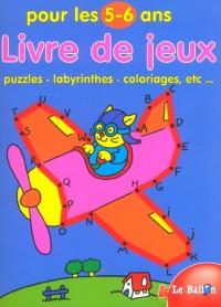 Livre de jeux pour les 5-6 ans : Puzzles, labyrinthes, coloriages