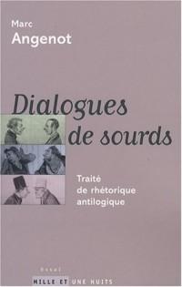 Dialogues de sourds : Traité de rhétorique antilogique
