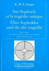 Sur Sophocle et la tragédie antique : Edition bilingue Français-Allemand