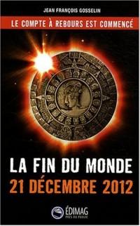 La fin du monde : 21 décembre 2012